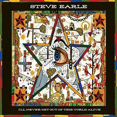 Steve Earle I'll Never Get Out Of This World
