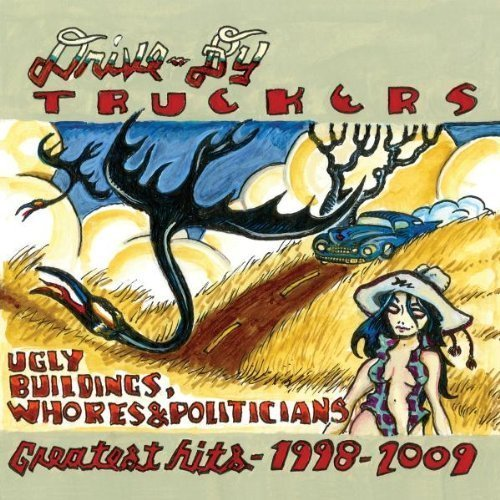 Drive By Truckers Greatest Hits 1998 2009