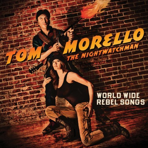 Tom The Nightwatchman Morello World Wide Rebel Songs Explicit Version Digi Wallet