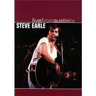 Steve Earle Live From Austin Texas Live From Austin Texas