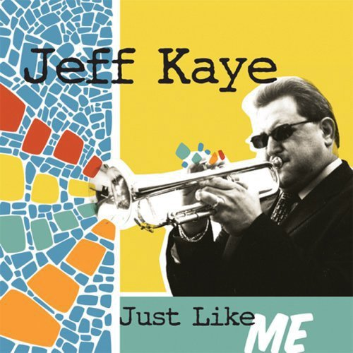Jeff Kaye Just Like Me