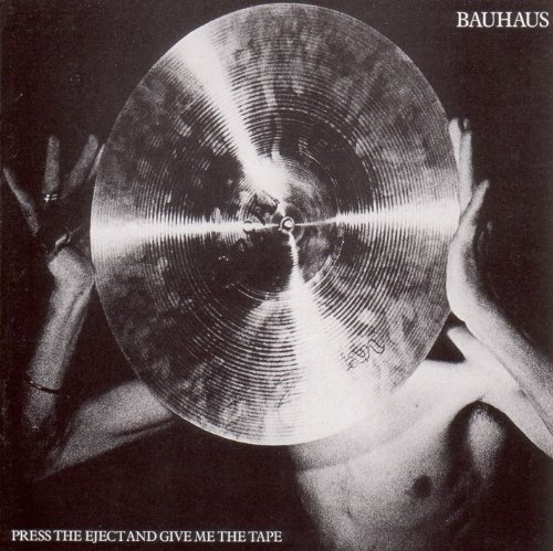 Bauhaus Press Eject & Give Me The Tape