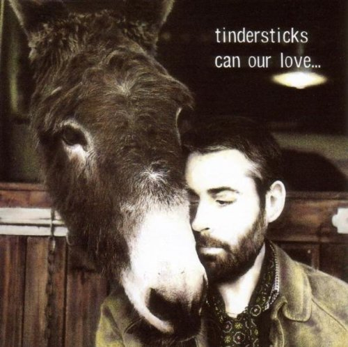 Tindersticks Can Our Love