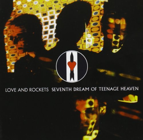 Love & Rockets Seventh Dream Of Teenage Heave Remastered Incl. Bonus Tracks