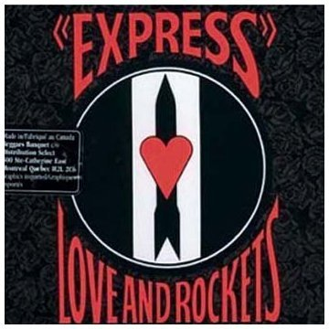 Love & Rockets Express Remastered Incl. Bonus Tracks