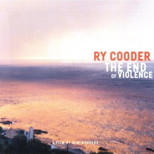 End Of Violence Score Music By Ry Cooder