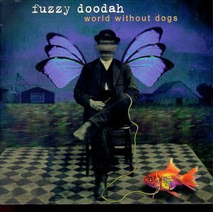 Fuzzy Doodah World Without Dogs