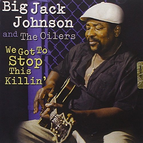 Big Jack & Oilers Johnson We Got To Stop This Killin'
