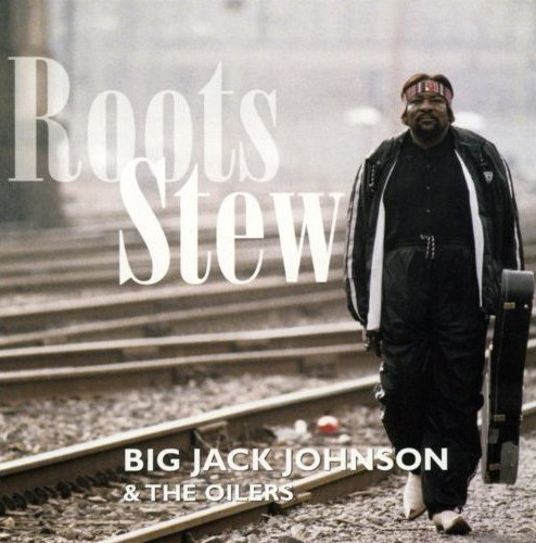 Big Jack Johnson Roots Stew