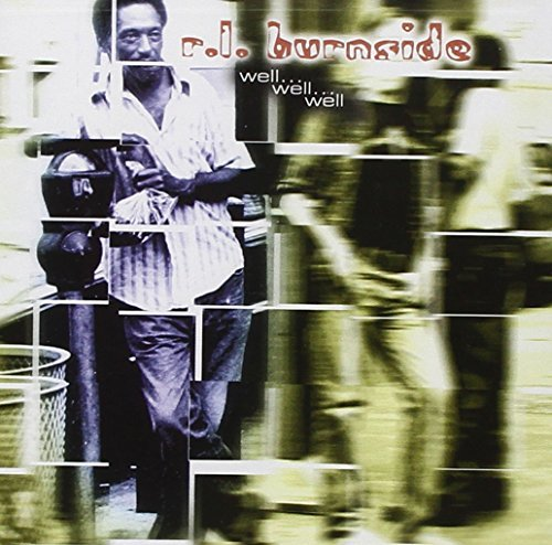 R.L. Burnside Well Well Well Explicit Version