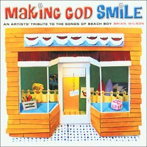 Making God Smile Making God Smile Keaggy Stonehill Madeira T T Brian Wilson