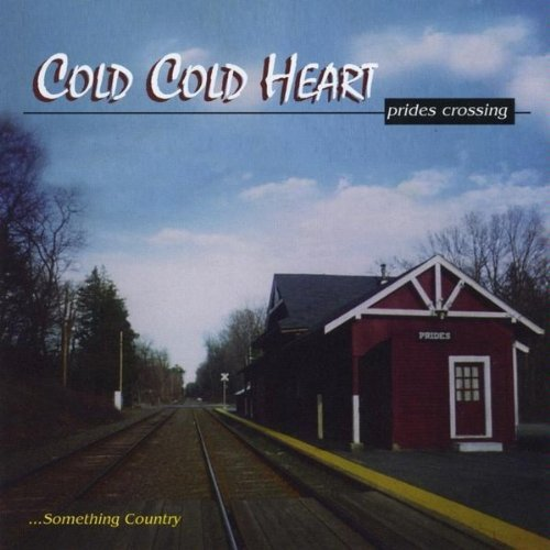 Cold Cold Heart Prides Crossing