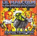 Lil' Malcolm & House Rockers Zydeco Three Way Songs Of Rock