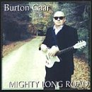 Burton Gaar Mighty Long Road