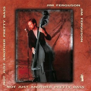 Ferguson Jim Not Just Another Pretty Bass