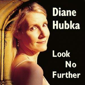 Diane Hubka Look No Further