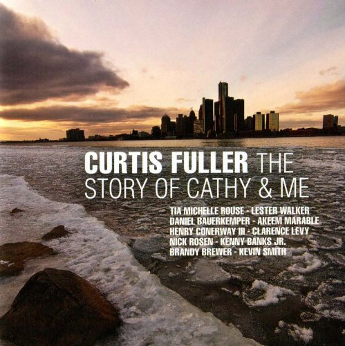 Curtis Fuller Story Of Cathy & Me
