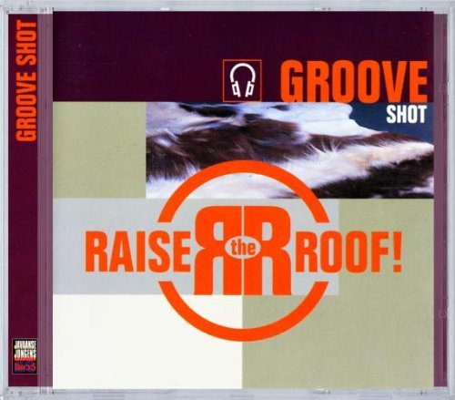 Raise The Roof Groove Shot