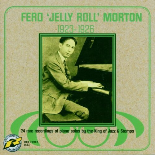 Morton Jelly Roll Ferd 'jelly Roll' Morton
