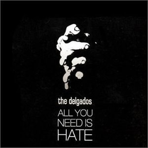 Delgados All You Need Is Hate Import Gbr