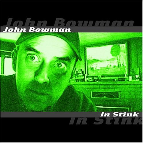 John Bowman In Stink