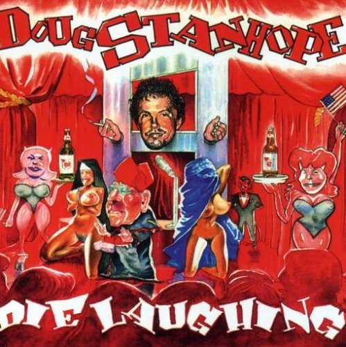 Doug Stanhope Die Laughing