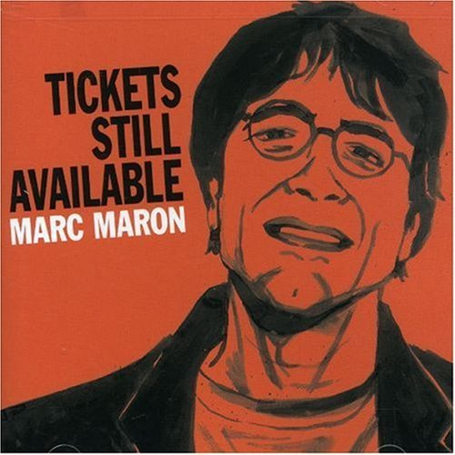Marc Maron Tickets Still Available