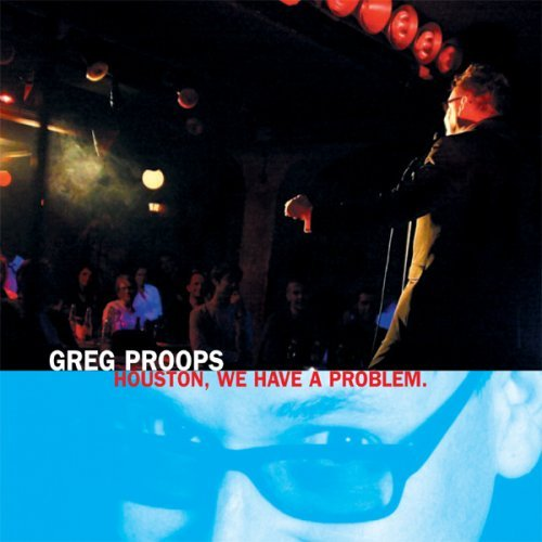 Greg Proops Houston We Have A Problem