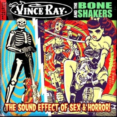 Ray Vince & The Boneshakers Sound Effect Of Sex & Horror