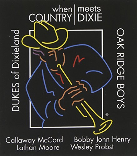 Dukes Of Dixieland & Oak Ridge When Country Meets Dixie