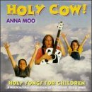 Anna Moo Holy Cow!