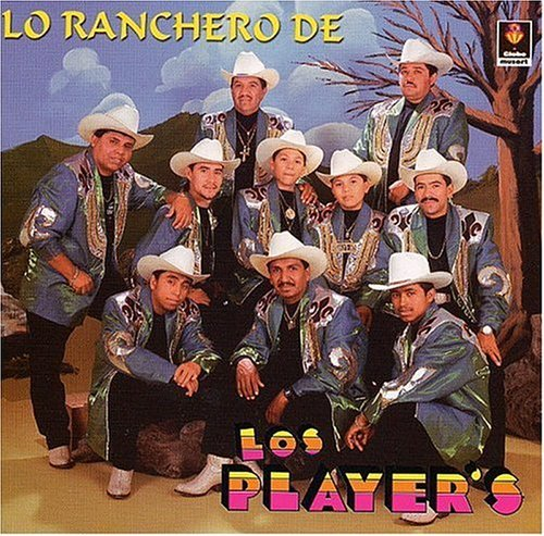 Los Player's Lo Ranchero De