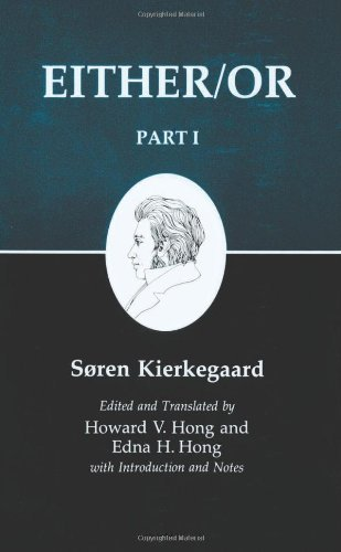 Sren Kierkegaard Kierkegaard's Writing Iii Part I Either Or Revised