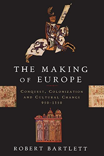 Robert Bartlett The Making Of Europe Conquest Colonization And Cultural Change 950
