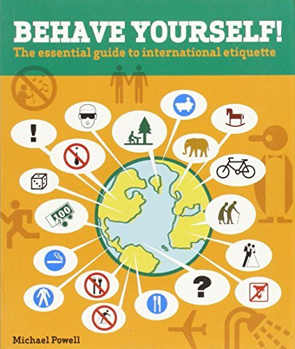 Michael Powell Behave Yourself! The Essential Guide To International Etiquette Second