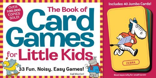 Gail Maccoll The Book Of Card Games For Little Kids [with 40 Ju