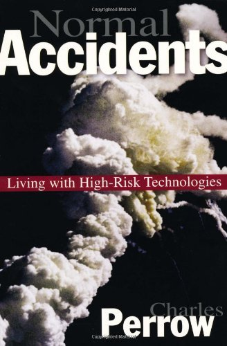 Charles Perrow Normal Accidents Living With High Risk Technologies Y The Author