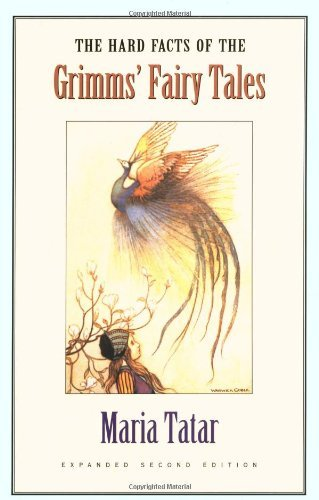 Maria Tatar The Hard Facts Of The Grimms' Fairy Tales Expanded Second Edition 0002 Edition;revised