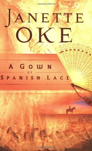 Janette Oke A Gown Of Spanish Lace
