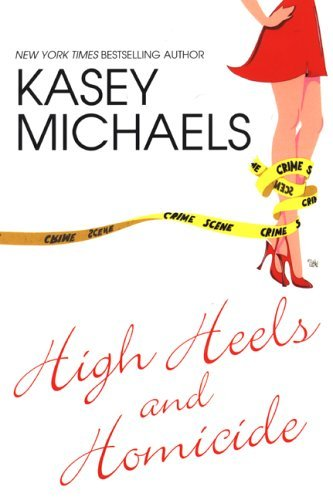 Kasey Michaels High Heels And Homicide High Heels And Homicide