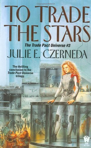 Julie E. Czerneda To Trade The Stars