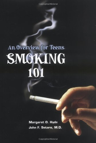 Margaret O. Hyde Smoking 101 An Overview For Teens