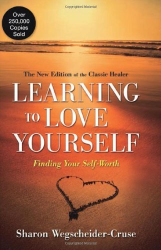 Sharon Wegscheider Cruse Learning To Love Yourself Finding Your Self Worth