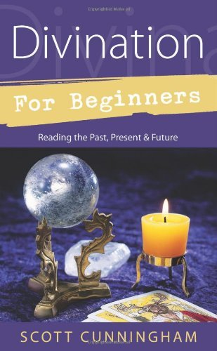 Scott Cunningham Divination For Beginners Reading The Past Present & Future 0002 Edition;