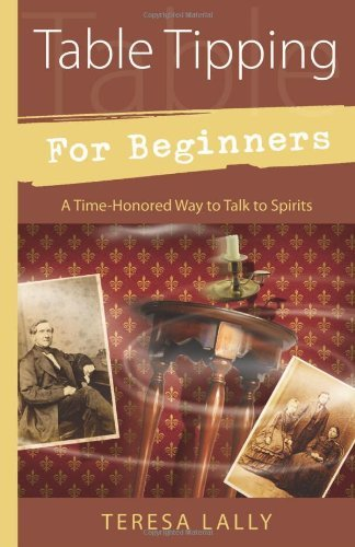 Teresa Lally Table Tipping For Beginners A Time Honored Way To Talk To Spirits