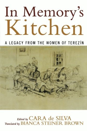 Cara De Silva In Memory's Kitchen A Legacy From The Women Of Terezin