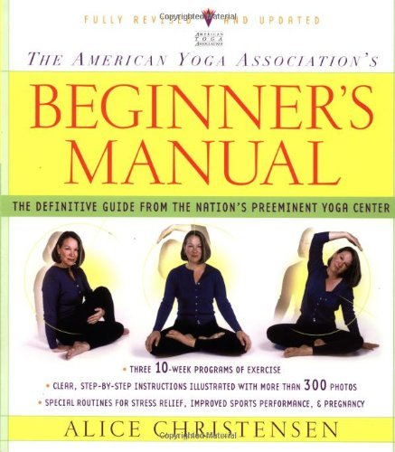 Alice Christensen The American Yoga Association's Beginner's Manual Revised And Upd