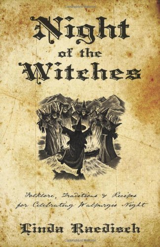 Linda Raedisch Night Of The Witches Folklore Traditions & Recipes For Celebrating Wa