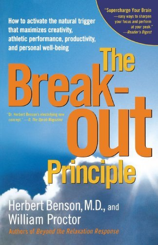 Herbert Benson The Breakout Principle How To Activate The Natural Trigger That Maximize