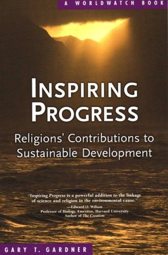 Gary T. Gardner Inspiring Progress Religions' Contributions To Sustainable Developme